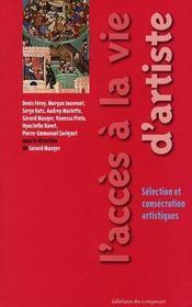L'Acces A La Vie D'Artiste ; Selection Et Consecration Artistiques - Intérieur - Format classique