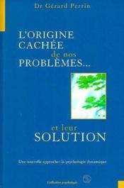 Origines Cachees De Nos Problemes - Couverture - Format classique