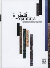 Qantara . patrimoine mediterraneen – sous la direction de Yannis Koikas et Elodie Bouffard