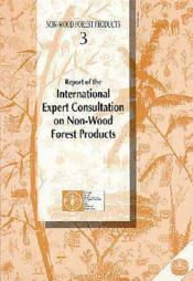 Report of the international expert consultation on nonwood forest products ; non-wood forest products n.3 - Couverture - Format classique