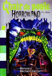 Vente  Chair de poule ; horrorland t.1 ; monsieur Méchant-Garçon !  - R. L. Stine