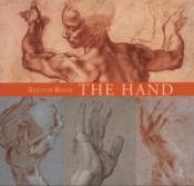 Vente livre :  The hand ; sketch book  - Jean-Christophe Bailly