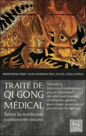 Vente  Traité de Qi Gong médical t.4 ; exercices et méditations  - Johnson Pr. Jerry Al - Jerry Alan Johnson