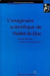 Imaginaire Scientifique De Viollet-Le-Duc - Couverture - Format classique