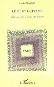 Le Fil Et La Trame ; Reflexions Sur Le Temps Et L'Histoire - Intérieur - Format classique