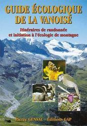 Guide écologique de la Vanoise : itinéraires de randonnée et initiation à l'écologie de montagne - Intérieur - Format classique