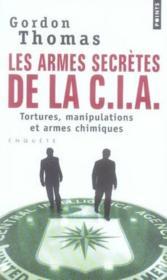 Les armes secrètes de la CIA ; tortures, manipulations et armes chimiques - Couverture - Format classique