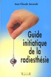 Guide Initiatique De La Radiesthesie - Intérieur - Format classique