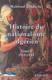 Histoire du nationalisme algerien t.1 ; 1919-1939 - Intérieur - Format classique