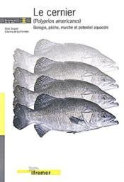 Le cernier (polyprion americanus). biologie, peche, marche et potentiel aquacole - Couverture - Format classique