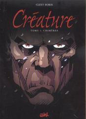 Creature T.1 ; Chimeres - Intérieur - Format classique