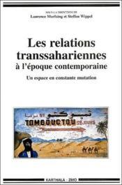 Les relations transsahariennes à l'époque contemporaine ; un espace en mutation - Couverture - Format classique