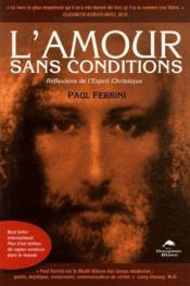 L'amour sans conditions ; réflexions de l'esprit christique - Couverture - Format classique