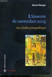 L'Emeute De Novembre 2005, Une Revolte Protopolitique - Couverture - Format classique