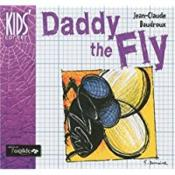 Vente livre :  Daddy the fly  - Jean-Claude Baudroux