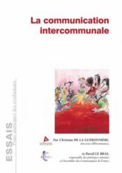Vente livre :  La communication intercommunale  - Christian De La Gueronniere - David Le Bras