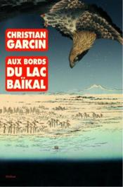 Vente  Aux bords du lac Baïkal  - Christian Garcin