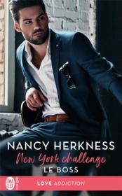 Vente livre :  New York challenge T.1 ; le boss  - Nancy Herkness