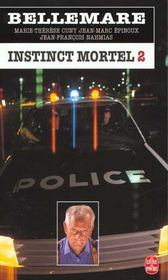 Vente  Instinct mortel (tome 2)  - Pierre Bellemare - Bellemare-P - Marie-Therese Cuny