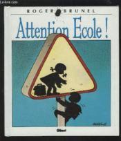 Brunel t.4 ; attention école - Couverture - Format classique