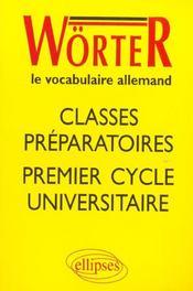Worter Le Vocabulaire Allemand Classes Preparatoires Premier Cycle Universitaire - Intérieur - Format classique