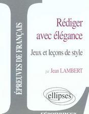 Rediger Avec Elegance Jeux Et Lecons De Style - Intérieur - Format classique