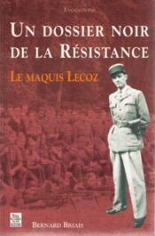 Un dossier noir de la resistance ; le maquis Lecoz - Couverture - Format classique