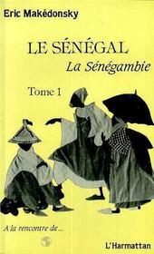 Le Senegal, La Senegambie T.1 - Intérieur - Format classique