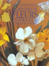 Peintres fleurs en france - Couverture - Format classique