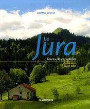 Le Jura, terres de caractères - Couverture - Format classique