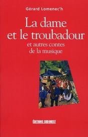La dame et le troubadour et autres contes de la musique - Intérieur - Format classique