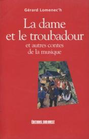La dame et le troubadour et autres contes de la musique - Couverture - Format classique