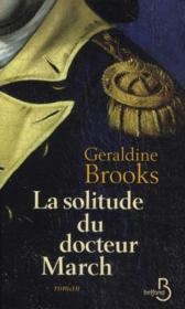 Vente livre :  La solitude du docteur March  - Geraldine Brooks