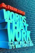 Vente livre :  Words That Work ; It's not What You Say, It's What People Hear  - Frank Luntz