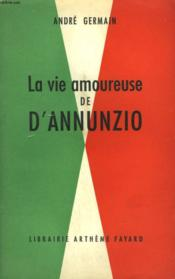 La Vie Amoureuse De D'Annunzio. - Couverture - Format classique