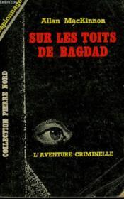 Sur Les Toits De Bagdad. Collection L'Aventure Criminelle N° 152 - Couverture - Format classique