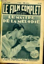 Le Film Complet Du Jeudi N° 949 - 9eme Annee - Le Maitre De La Melodie - Couverture - Format classique