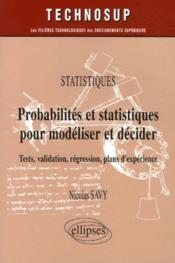 Statistiques Probabilites Et Statistiques Pour Modeliser Et Decider Tests Validation Regression - Couverture - Format classique