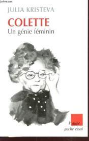 Colette, un génie féminin - Couverture - Format classique