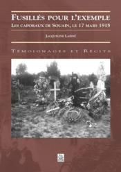 Fusillés pour l'exemple ; les caporaux de Souain, le 17 mars 1915 - Couverture - Format classique