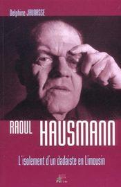 Raoul Hausmann. L'Isolement D'Un Dadaiste En Limousin - Intérieur - Format classique