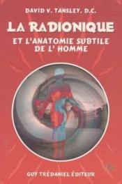 La Radionique Et L'Anatomie Subtile De L'Ho - Couverture - Format classique