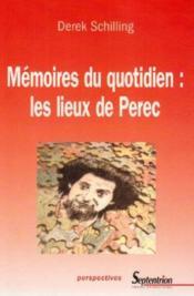Memoires Du Quotidien : Les Lieux De Perec - Couverture - Format classique
