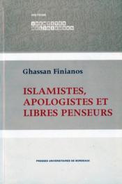 Islamistes, apologistes et libres penseurs (2e édition) - Couverture - Format classique