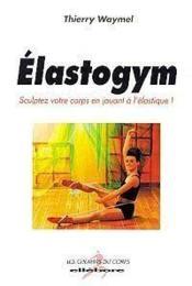 Elastogym - Sculptez Votre Corps - Couverture - Format classique