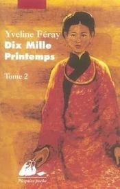 Dix mille printemps t.2 - Intérieur - Format classique