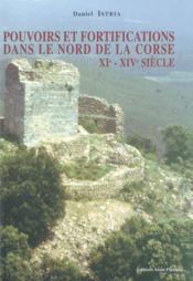 Pouvoir Et Fortification Dans Le Nord De La Corse. Xi - Xive Siecle - Couverture - Format classique