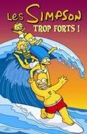Les Simpson t.6 ; trop forts !