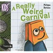 Vente livre :  A really weird carnival  - Philippe Barbeau