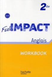 Vente  FULL IMPACT ; anglais ; 2nde ; A2/B1 ; workbook (édition 2010)  - Lallement - Martinez - Remy Pierret